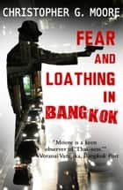 Fear and Loathing in Bangkok ebook by Christopher G. Moore