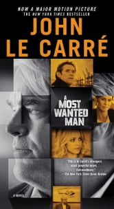 A Most Wanted Man ebook by John le Carre