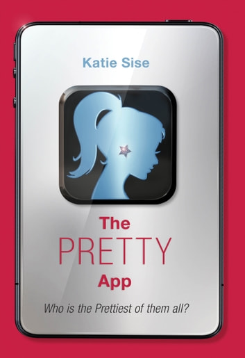 The Pretty App ebook by Katie Sise