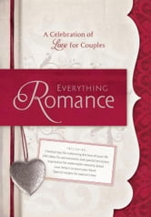 Everything Romance - A Celebration of Love for Couples ebook by Todd Hafer,David Bordon,Tom Winters