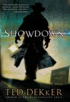 Showdown ebook by Ted Dekker