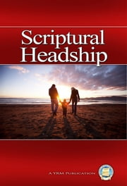 Scriptural Headship ebook by Yahweh's Restoration Ministry