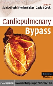 Cardiopulmonary Bypass ebook by Ghosh, Sunit
