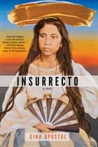Insurrecto ebook by Gina Apostol
