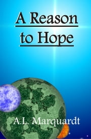 A Reason to Hope ebook by A.L. Marquardt