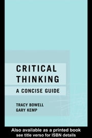 Critical Thinking ebook by Bowell, Tracy