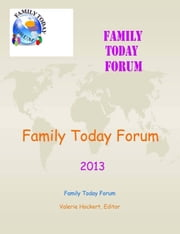 Family Today Forum: 2013 ebook by Valerie Hockert, PhD