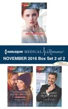 Harlequin Medical Romance November 2016 - Box Set 2 of 2 - An Anthology ebook by Kate Hardy, Annie O'Neil, Amy Ruttan