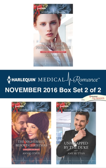 Harlequin Medical Romance November 2016 - Box Set 2 of 2 - The Midwife's Pregnancy Miracle\The Nightshift Before Christmas\Unwrapped by the Duke ebook by Kate Hardy,Annie O'Neil,Amy Ruttan