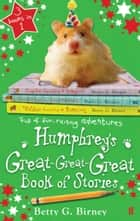 Humphrey's Great-Great-Great Book of Stories ebook by