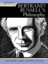 Historical Dictionary of Bertrand Russell's Philosophy ebook by Rosalind Carey,John Ongley