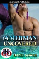 A Merman Uncovered ebook by Hazel Gower