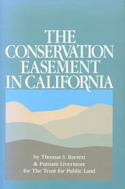 The Conservation Easement in California ebook by Thomas S. Barrett,Putnam Livermore,Phil Hoose