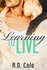 Learning to Live ebook by R.D. Cole