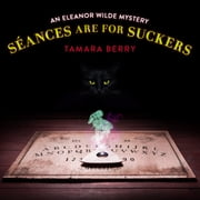 Séances Are for Suckers audiobook by Tamara Berry