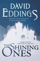 The Shining Ones (The Tamuli Trilogy, Book 2) ebook by David Eddings