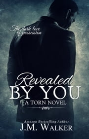 Revealed by You ebook by J.M. Walker, Brenda Wright