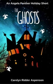 The Ghosts An Angela Panther Halloween Short - The Angela Panther Series ebook by Carolyn Ridder Aspenson