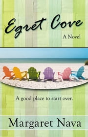 Egret Cove ebook by Margaret Nava