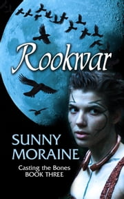 Rookwar - Casting the Bones, #3 ebook by Sunny Moraine