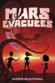 Mars Evacuees ebook by Sophia McDougall