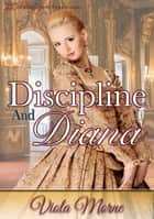 Discipline and Diana ebook by Viola Morne