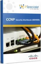 CCNP CISCO CERTIFIED NETWORK PROFESSIONAL SECURITY (SENSS) TECHNOLOGY TRAINING WORKBOOK - Exam: 300-206 ebook by IP Specialist