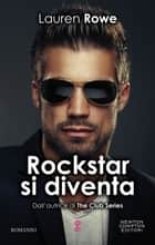 Rockstar si diventa eBook by Lauren Rowe