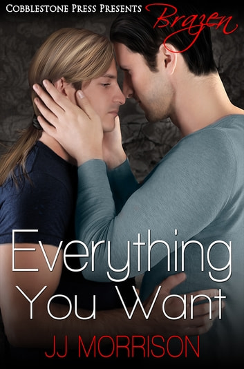 Everything You Want ebook by JJ Morrison
