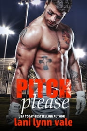 Pitch Please ebook by Lani Lynn Vale