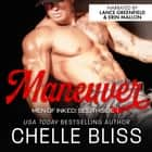 Maneuver - A Romantic Suspense Novel lydbog by Chelle Bliss, Lance Greenfield, Erin Mallon