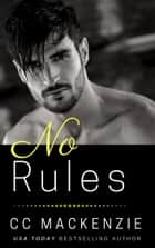 No Rules ebook by CC MacKenzie