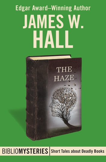The Haze ebook by James W. Hall