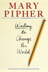 Writing to Change the World ebook by Mary Pipher