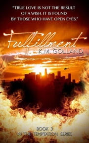 Fulfillment - Temptation Series, #3 ebook by K.M. Golland
