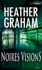 Noires visions ebook by Heather Graham