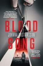 Blood Song ebook by Johana Gustawsson, David Warriner