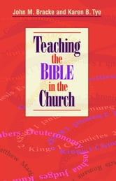 Teaching the Bible in the church ebook by John M. Bracke,Karen B. Tye