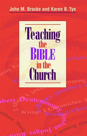 Teaching the Bible in the Church ebook by John Bracke,Karen Tye