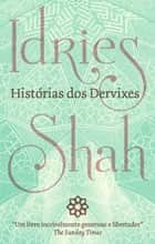Histórias dos Dervixes ebook by Idries Shah