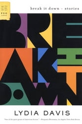 Break It Down - Stories ebook by Lydia Davis