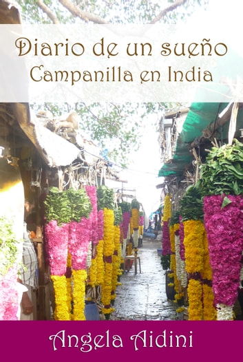 Diario de un sueño. Campanilla en India ebook by Angela Aidini