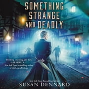 Something Strange and Deadly audiobook by Susan Dennard