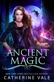 Ancient Magic ebook by Catherine Vale