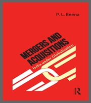 Mergers and Acquisitions - India under Globalisation ebook by P. L. Beena