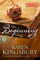 The Beginning: An eShort prequel to The Bridge ebook by Karen Kingsbury