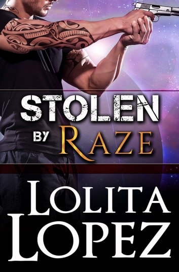 Stolen By Raze ebook by Lolita Lopez