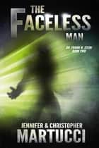 Dr. Frank N. Stein: The Faceless Man - Dr. Frank N. Stein, #2 ebook by Jennifer Martucci, Christopher Martucci
