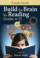 Build the Brain for Reading, Grades 4–12 ebook by Pamela A. (Ann) Nevills