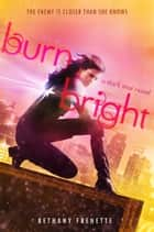 Burn Bright - A Dark Star Novel ebook by Bethany Frenette